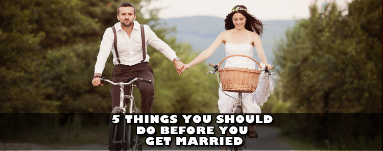 5-things-you-should-do-before-you-get-married